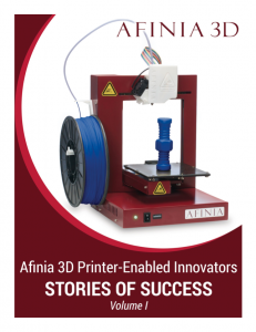 Afinia 3D Printer-Enabled Innovators eBook Vol I