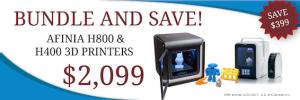Save $399 when bundling Afinia 3D's H800+ & H400