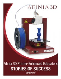 Afinia 3D Printer-Enhanced Educators eBook